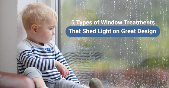 5 Types of Window Treatments That Shed Light on Great Design