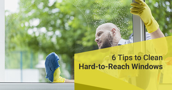 6 Tips to Clean Hard-to-Reach Windows