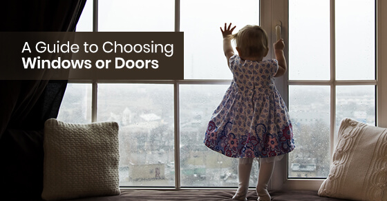 A Guide to Choosing Windows or Doors