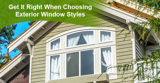 Get It Right When Choosing Exterior Window Styles