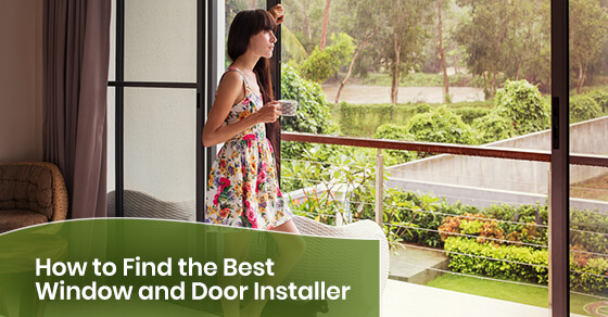 How to Find the Best Window and Door Installer