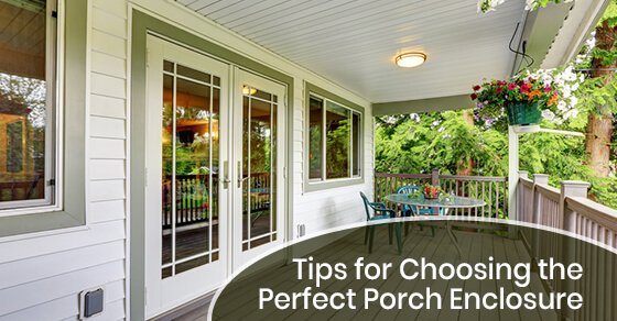 Tips for Choosing the Perfect Porch Enclosure