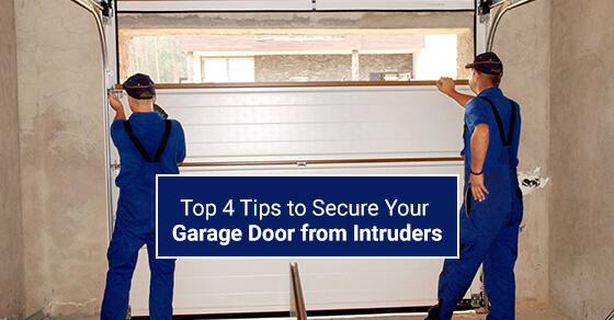Top 4 Tips to Secure Your Garage Door from Intruders