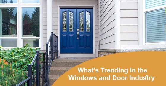 What's Trending in the Windows and Door Industry